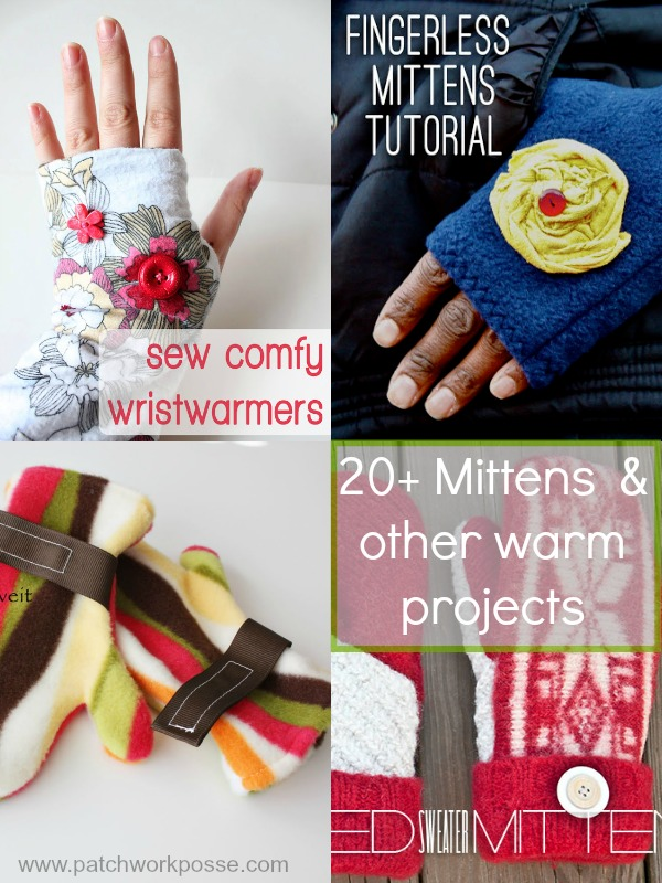 over 20 mitten tutorials and other warm projects | patchwork posse | easy sewing projects and free quilt patterns