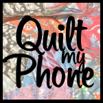 quiltmyphone