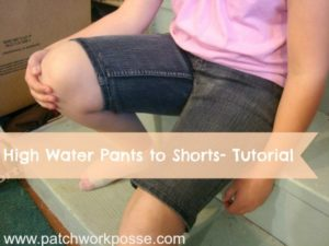 high water pants to shorts tutorial patchwork possse