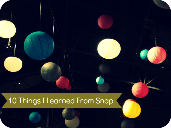 10 things  I learned from Snap