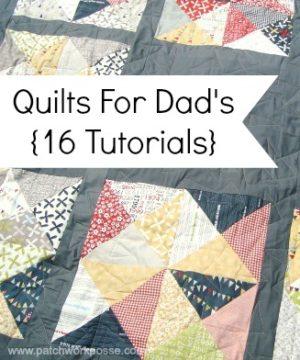 quilt for dad- 16 tutorials/ patchwork posse