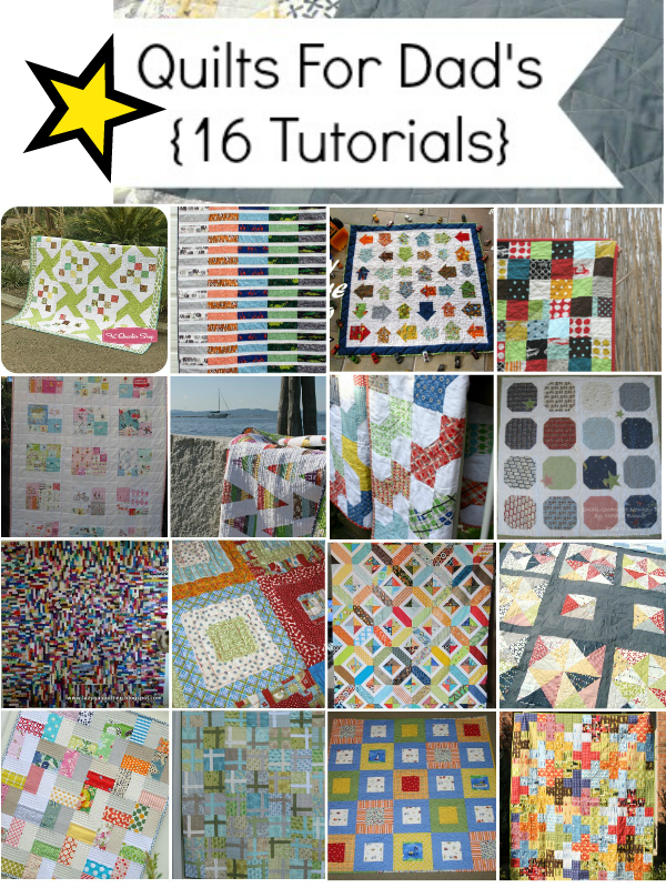 16 Quilt tutorials for guys or dads | patchwork posse