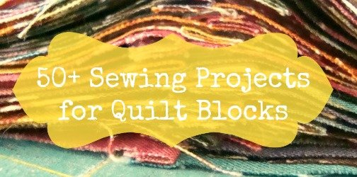 50+ sewing projects for quilt blocks / patchwork posse #tutorial #quilting