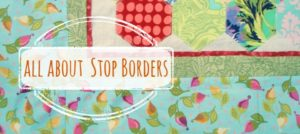 quilt borders what is a stop border / patchwork posse