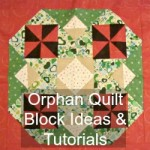 Orphan Quilt Blocks- Tutorials and Ideas to use them in
