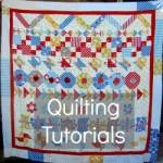 Quilting Tutorials- Machine Quilting, Quilt Blocks, Round Robins and more