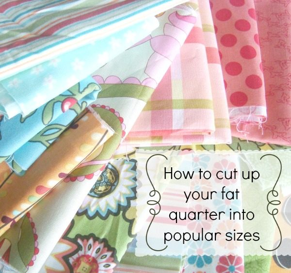How to cut your fat quarter into popular sizes you can use / patchworkposse.com