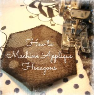 how to machine applique hexagons / patchworkposse.com