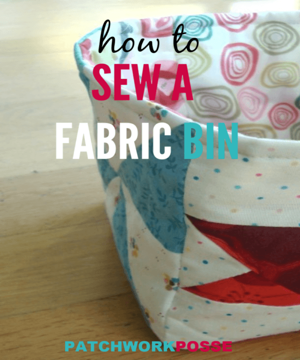 Sewing your own fabric bin is easy when you use orphan quilt blocks! Learn how to sew them together with a lining. patchwork posse