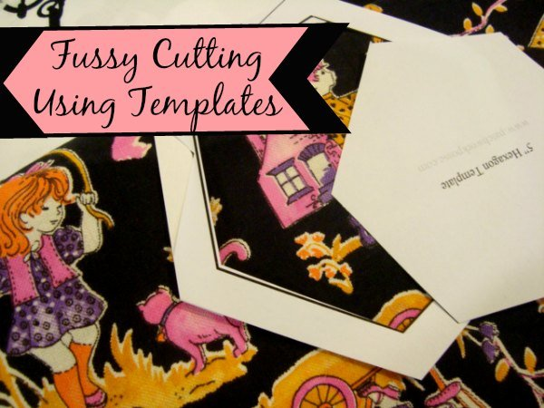 How to Fussy Cut Fabric using Printable Quilt Templates