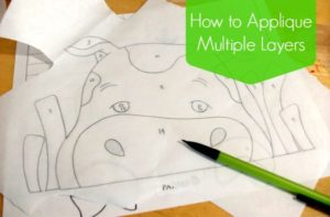 How to applique mutliple layers. tutorial and how to patchwork posse