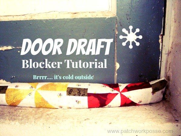 Sew your own Door Draft Blocker #tutorial patchworkposse.com
