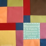 Dissapearing 9 Patch Quilt Block Tutorial