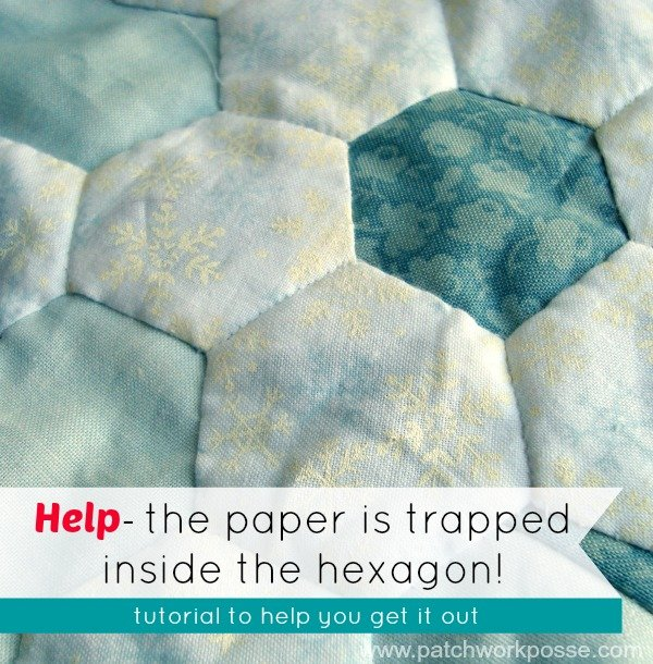 Help My Paper is Stuck Inside my Hexagon Quilt!