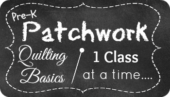 pre-k patchwork Quilting 101 Series | patchwork posse #quilting #sewing #tutorials