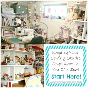 Keep your Studio space organized. Create and Sew More! patchworkposse #sewing #organize #sewingstudio