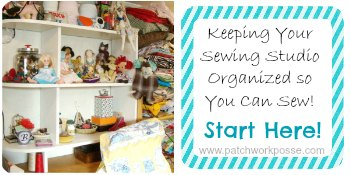 keep your sewing studio organized so you can sew more! Patchwork Posse #sewingstudio #organize