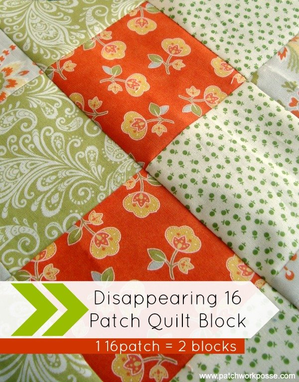 disappearing 16 patch quilt block tutorial   patchworkposse