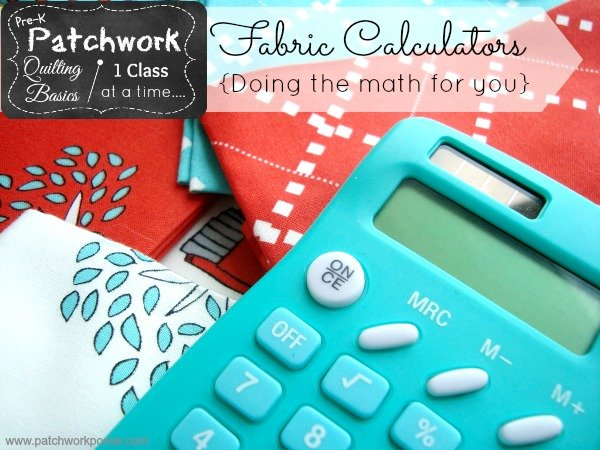 Fabric Calculator- doing the math for you! | Patchwork Posse #sewing #quilting