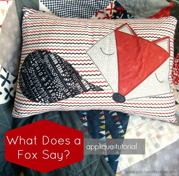 What does a fox say? Applique tutorial | patchworkposse.com