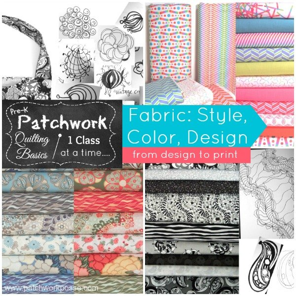 Fabric: style, design and color.  pre-k patchwork Quilting 101   patchwork posse