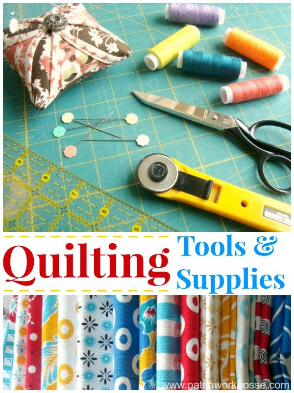 quilting tools and supplies | patchwork posse #beginnersewer #quilting101