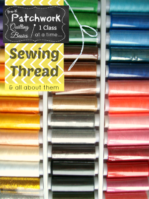 thread prek patchwork Quilting 101 | all about thread- kinds, styles... | patchwork posse