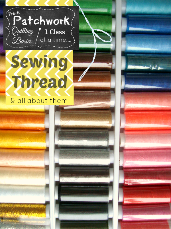thread prek patchwork Quilting 101   all about thread- kinds, styles...   patchwork posse