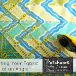 Cutting your fabric at an angle | quilting 101 | pre-k patchwork
