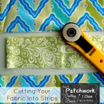 Cutting your fabric into strips | quilting101 | patchwork posse #fabric
