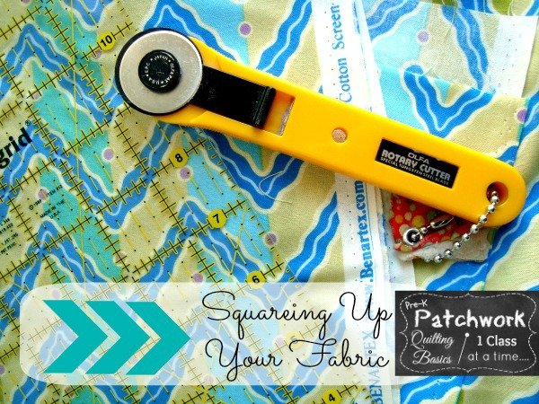 How to square up fabric. Pre-k Patchwork   Patchwork Posse #quilting101