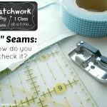 quarter inch seams- how do you check it? #sewing #quilting | patchwork posse