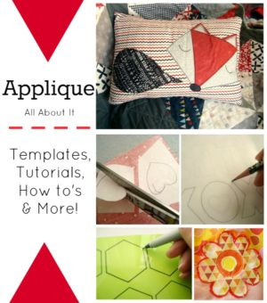 all about applique- tutorials, templates, tips and more! | patchwork posse