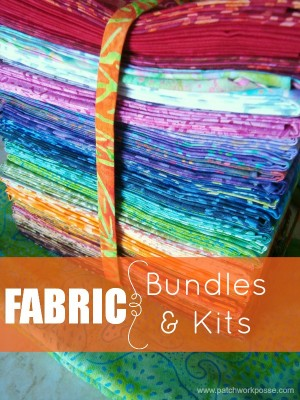 using fabric bundles and kits | patchwork posse | easy sewing projects and free quilt patterns