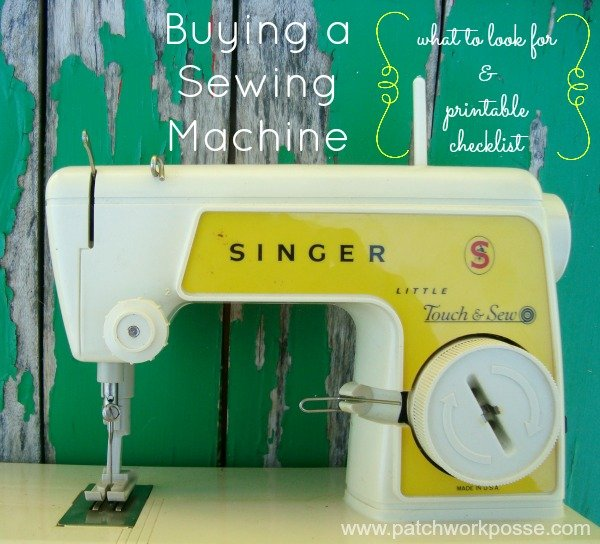 Buying a Sewing Machine- What to Look For with Printable Check List