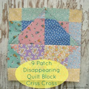 disappearing 9 patch quilt block criss cross | patchwork posse