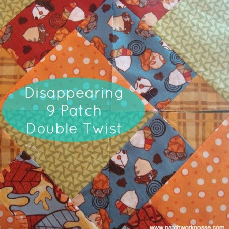 Disappearing 9 patch- Double Patch Quilt Block Tutorial   patchworkposse