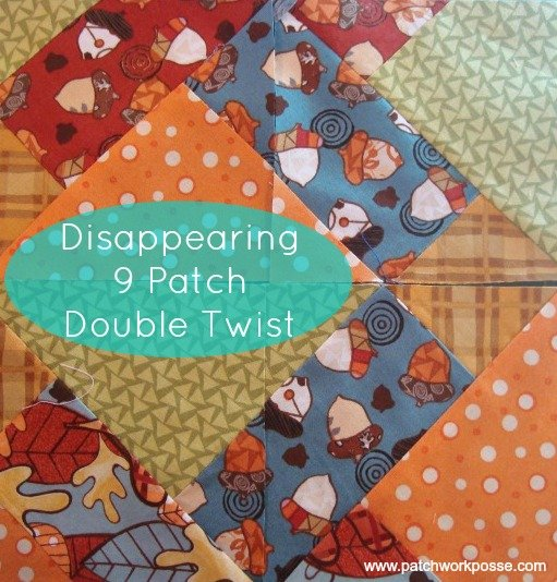 Disappearing 9 patch- Double Patch Quilt Block Tutorial | patchworkposse