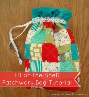 elf on the shelf patchwork bag tutorial | patchworkposse #christmas #elfontheshelf