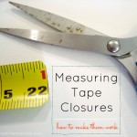 measuring tape closure how to | patchworkposse #easysewingproject