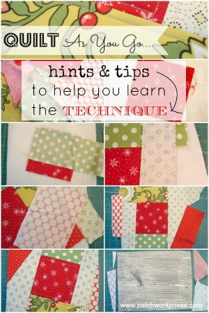 quilt-as-you-go-tips to help you learn the technique | PatchworkPosse #quiltasyougo #sewing #quilt