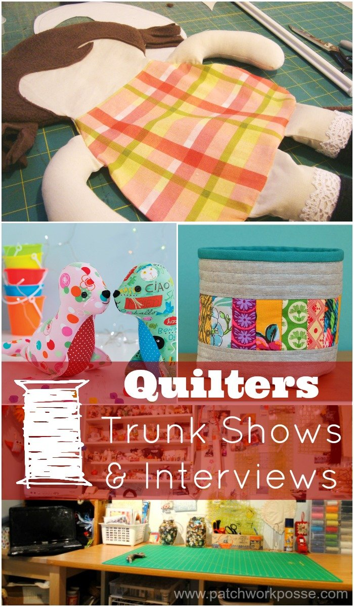 quilters interviews & trunk shows | PatchworkPosse #sewingprojects #quilters
