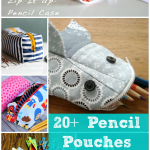 pencil pouches for back to school. there are over 20 tutorials!