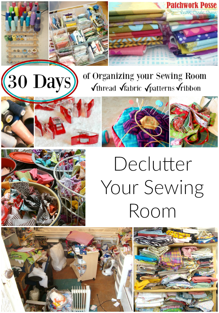 organize your sewing room and creative space. 30 days of ideas and inspiration www.patchworkposse.com declutter your sewing room