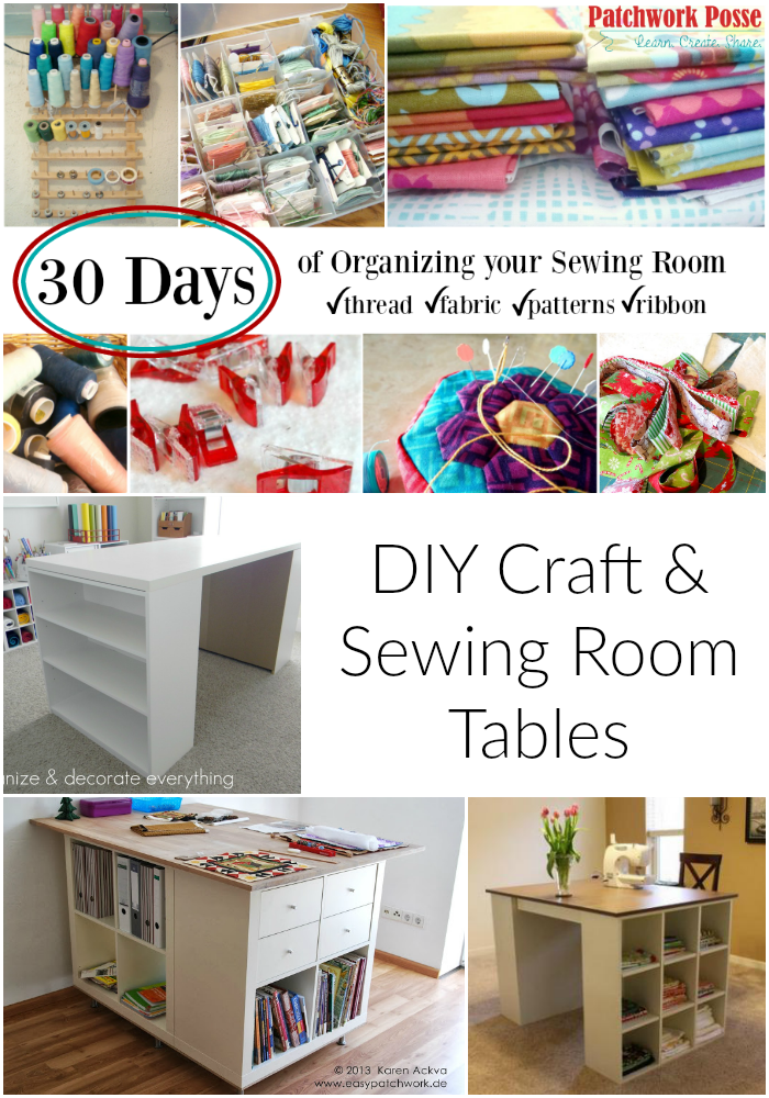 organize your sewing room and creative space. 30 days of ideas and inspiration www.patchworkposse.com diy craft table plans