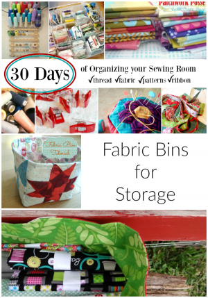 organize your sewing room and creative space. 30 days of ideas and inspiration www.patchworkposse.com fabric bins for storage