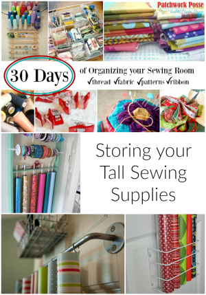 organize your sewing room and creative space. 30 days of ideas and inspiration www.patchworkposse.com how to store your tall sewing supplies