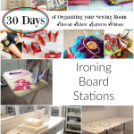 organize your sewing room and creative space. 30 days of ideas and inspiration www.patchworkposse.com ironing board stations