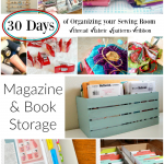 organize your sewing room and creative space. 30 days of ideas and inspiration www.patchworkposse.com magazine and book storage organizing your sewing room