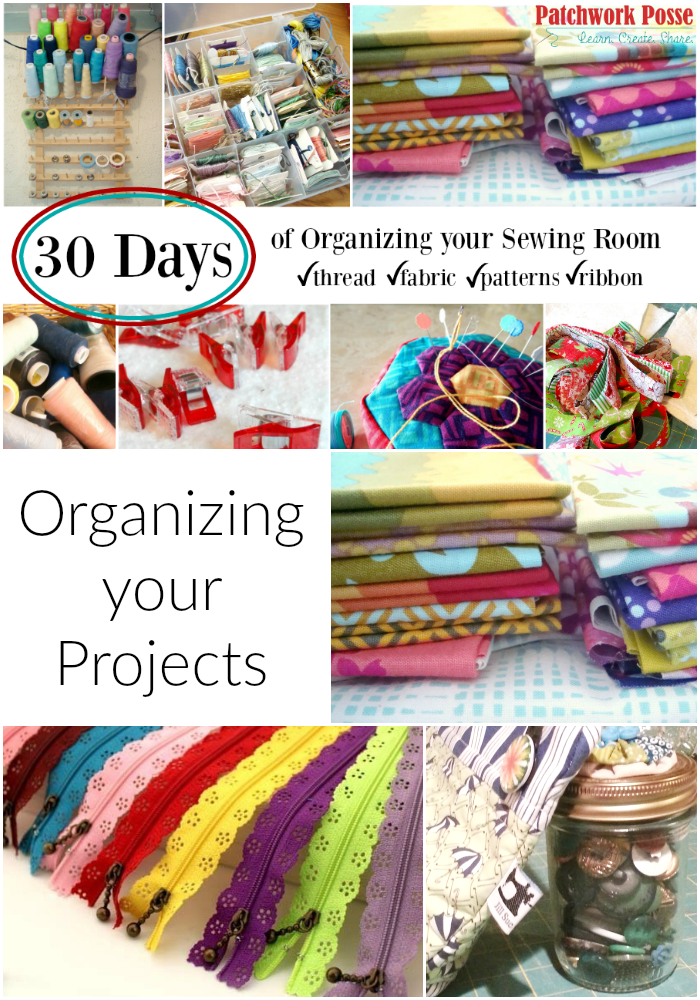 organize your sewing room and creative space. 30 days of ideas and inspiration www.patchworkposse.com organizing your project and keeping your supplies together